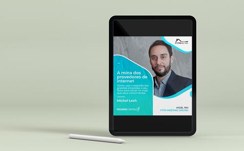 """Prosper Capital apresenta a palestra """"A mina dos provedores de internet"""" no FTTH Meeting"""